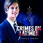 Crimes on Latimer: From the Early Cases of Marco Fontana | Joseph R. G. DeMarco