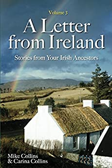 A Letter from Ireland Volume 3: Stories from Your Irish Ancestors