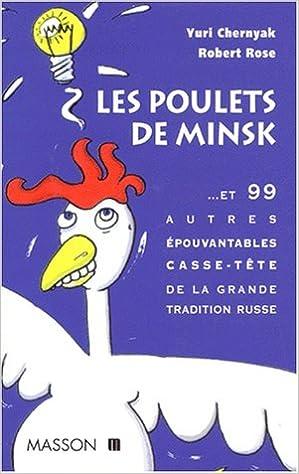 En ligne téléchargement Les poulets de Minsk : Et 99 autres épouvantables casse-tête de la grande tradition russe pdf epub