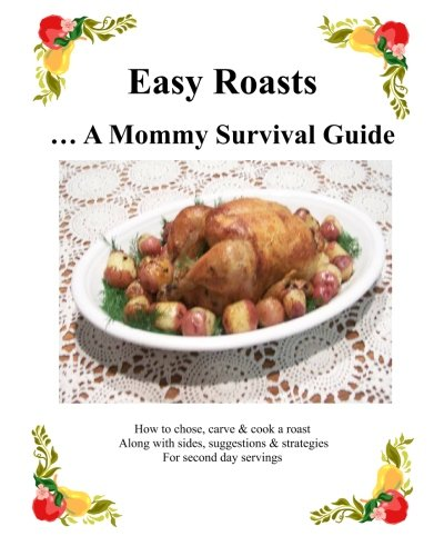 Easy Roasts: A Mommy Survival Guide PDF