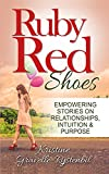 img - for Ruby Red Shoes - Empowering Stories on Relationships, Intuition & Purpose book / textbook / text book