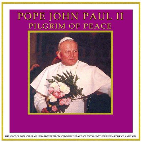 Pilgrim Of Peace By Pope John Paul Ii On Amazon Music