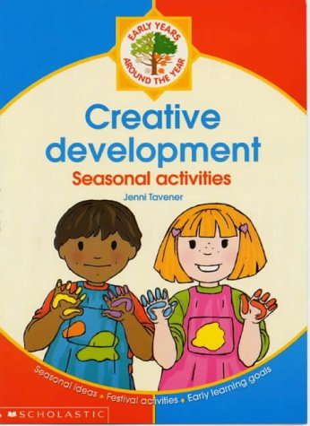 Creative Development (Around the Year) Paperback – September 14, 2001 Jenni Tavener Jenny Tulip Scholastic 0439019109