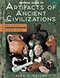Official Guide to Artifacts of Ancient Civilizations, Alex G. Malloy, 0676600794