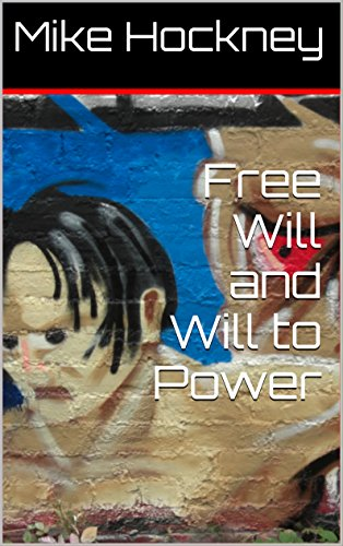 Free Will and Will to Power (The God Series Book 17) by [Hockney, Mike]