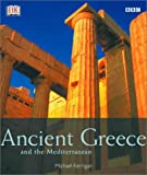 Ancient Greece and the Mediterranean, Michael Kerrigan and Dorling Kindersley Publishing Staff, 0789478323