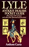 Lyle Antique Dealers Pocket Guide, Anthony Curtis, 0399518525