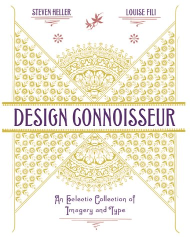 Design Connoisseur: An Eclectic Collection Of Imagery And Type