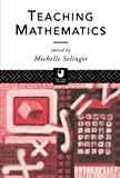 Teaching Mathematics (Pgce Series, E884), , 0415102529
