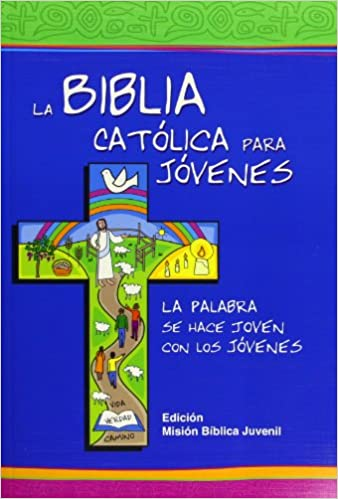 La Biblia Catolica Para Jovenes The Catholic Bible For