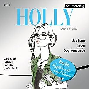 Das Haus in der Sophienstraße. Juli (Holly 6) Hörbuch