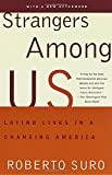 Strangers Among Us: Latino Lives in a Changing America