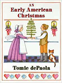 Early American Christmas Tomie DePaola 9780823406173 Amazon