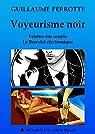 Voyeurisme noir: Fenêtre sur couple, Le Bracelet électronique par Perrotte