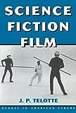 Science Fiction Film (Genres in American Cinema)