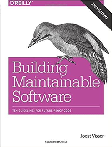 Building Mantainable Software: Ten Guidelines for Future-Proof Code