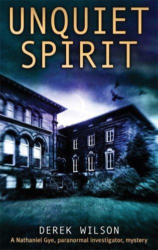 Unquiet Spirit: A Nathaniel Gye, Paranormal Investigator, Mystery: Amazon.es: Wilson, Derek: Libros en idiomas extranjeros