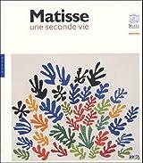Matisse : Une seconde vie