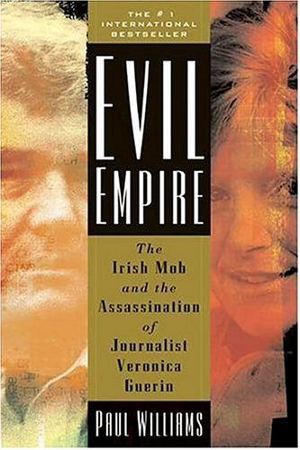 Download Evil Empire: The Irish Mob and the Assassination of Journalist Veronica Guerin pdf