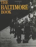 The Baltimore Book: New Views of Local History (Critical Perspectives On The Past)