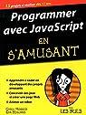Programmer avec JavaScript en s'amusant mégapoche pour les Nuls par HOLLAND