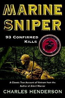 Marine Sniper: 93 Confirmed Killes by [Henderson, Charles]