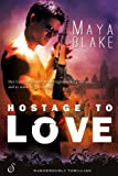 Hostage to Love (Entangled Ignite)