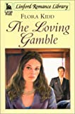 The Loving Gamble (LIN) (Linford Romance Library)