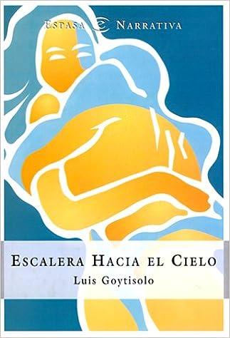 Escalera hacia el cielo: Amazon.es: Goytisolo, Luis: Libros