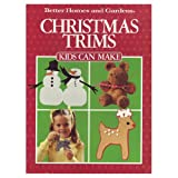 Christmas Trims Kids Can Make, Better Homes and Gardens Editors, 0696016419