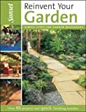 Reinvent Your Garden, Sunset Publishing Staff, 0376036117