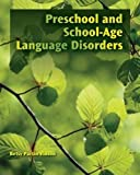 Preschool and School-Age Language Disorders 1st Edition