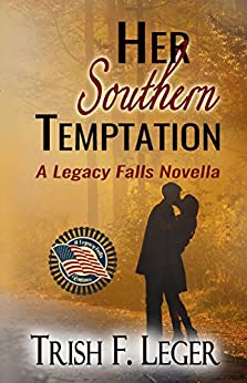 Her Southern Temptation (A Legacy Falls Romance) by [Leger, Trish F]