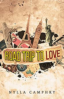 Road Trip to Love: A Teenage Love Story by [Camphry, Nylla]