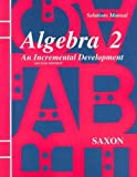 Solutions Manual for Algebra 2 : An Incremental Development
