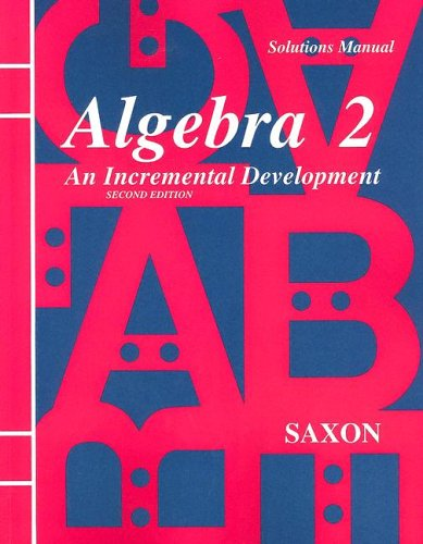Solutions Manual for Algebra 2 : An Incremental Development