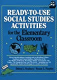 Ready-to-Use Social Studies Activities for the Elementary Classroom, Debra L. Seabury and Susan L. Peeples, 0876287887