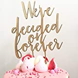 Funlaugh Weve Decided On Forever Personalised Wood Engagement Custom Timber Cake Topper Wedding Anniversary Party Favors Wedding Gifts for Bride and Groom