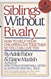 Siblings Without Rivalry, Adele Faber and Elaine Mazlish, 0380705273