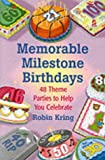 Memorable Milestone Birthdays, Robin A. Kring, 0881663646