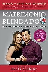By Renato & Cristiane Cardoso Matrimonio Blindado: Su matrimonio a prueba de divorcio (Spanish Edition) [Paperback] Paperback