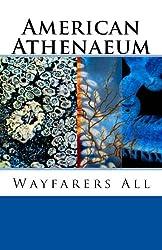 Wayfarers All: American Athenaeum