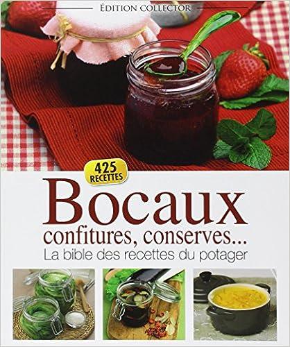 Bocaux, confitures, conserves... : La bible des recettes du potager
