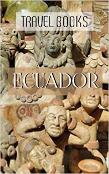 Travel Books Ecuador: Blank Travel Journal, 5 x 8, 108 Lined Pages (Travel Planner & Organizer)