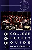 College Hockey Guide - Men's Edition 1999, Thomas E. Keegan, 1880941333