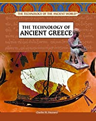 The Technology of Ancient Greece (Technology of the Ancient World)