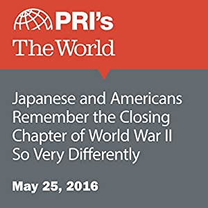 Japanese and Americans Remember the Closing Chapter of World War II So Very Differently