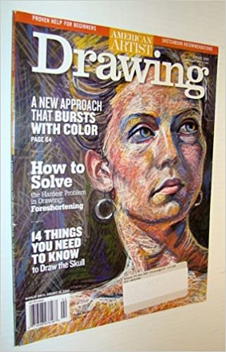 American Artist Magazine Drawing Spring 2009 A New Approach That Bursts With Color Amazon Com Books