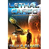 Lethal Cargo: A Space Opera Adventure (A Cauldron of Stars Book 1)