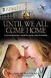 Until We All Come Home, Kim de Blecourt, 1455515108